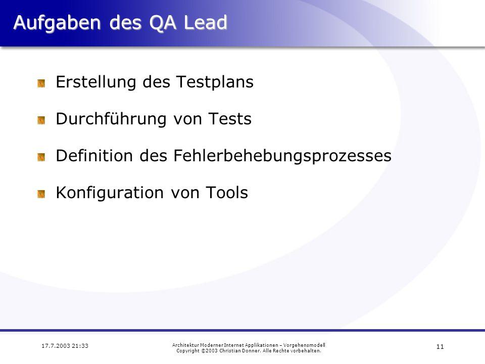 Aufgaben des QA Lead Erstellung des Testplans Durchführung von Tests