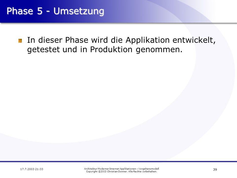 Phase 5 - Umsetzung In dieser Phase wird die Applikation entwickelt, getestet und in Produktion genommen.