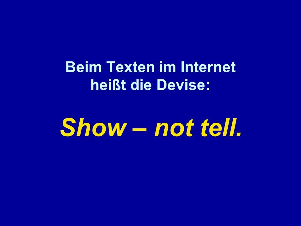 Beim Texten im Internet heißt die Devise: Show – not tell.
