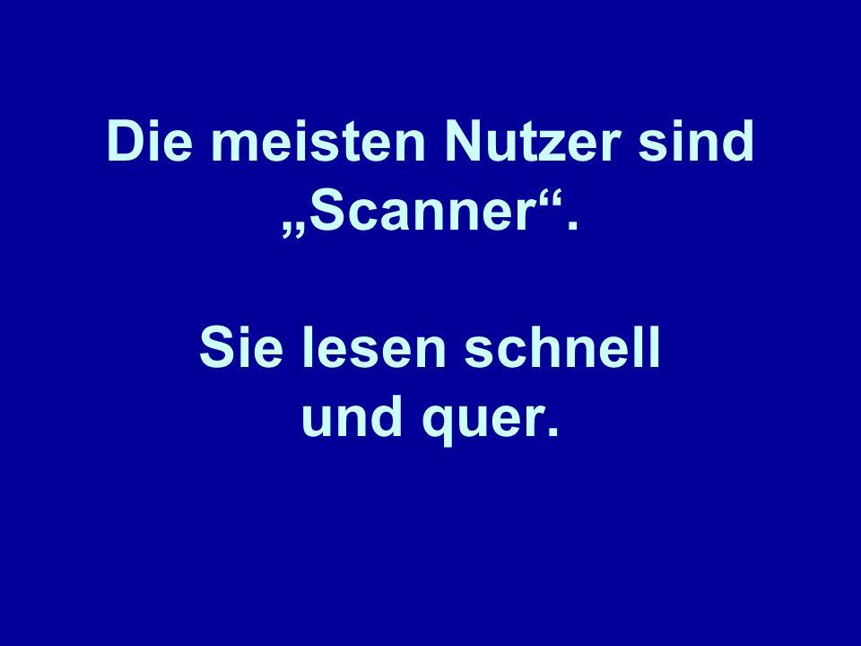 """Die meisten Nutzer sind """"Scanner . Sie lesen schnell und quer."""