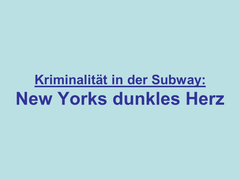 Kriminalität in der Subway: New Yorks dunkles Herz
