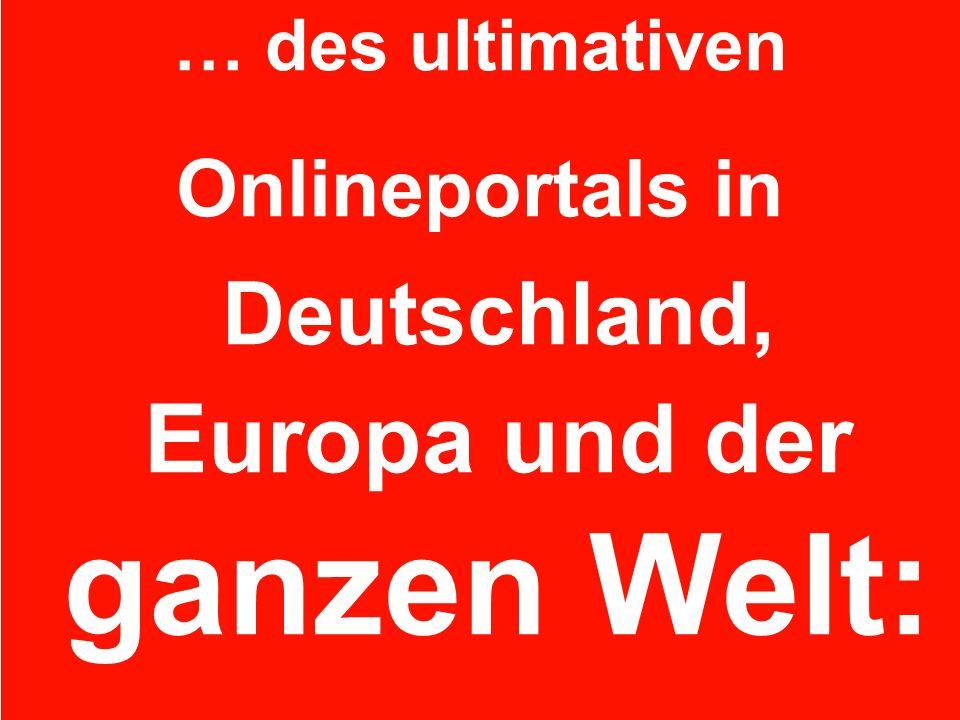 Onlineportals in Deutschland, Europa und der ganzen Welt: