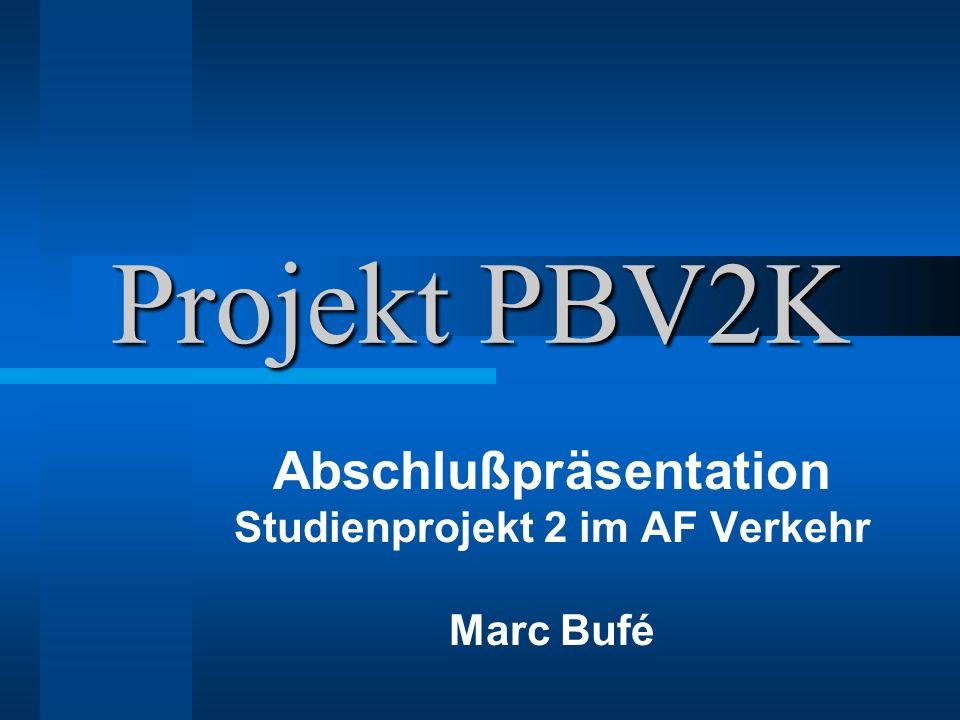 Abschlußpräsentation Studienprojekt 2 im AF Verkehr Marc Bufé