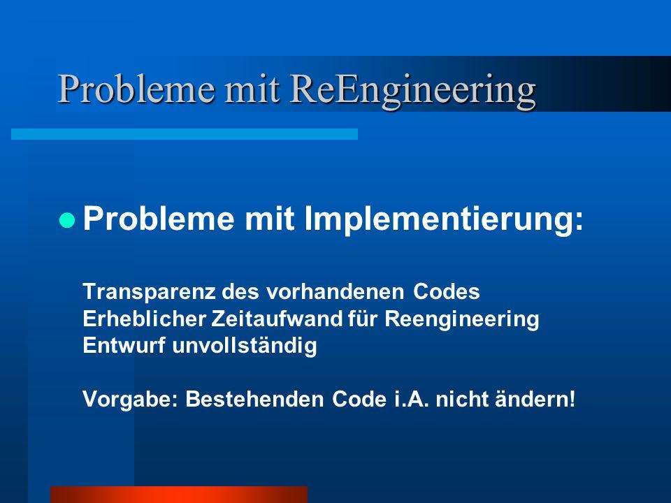 Probleme mit ReEngineering