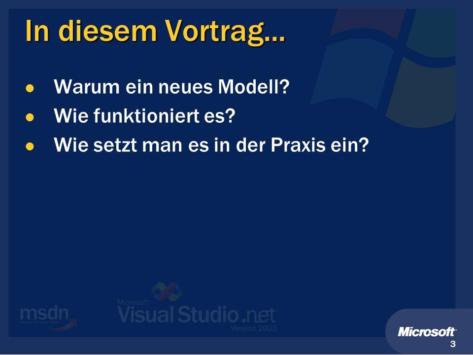 In diesem Vortrag... Warum ein neues Modell Wie funktioniert es