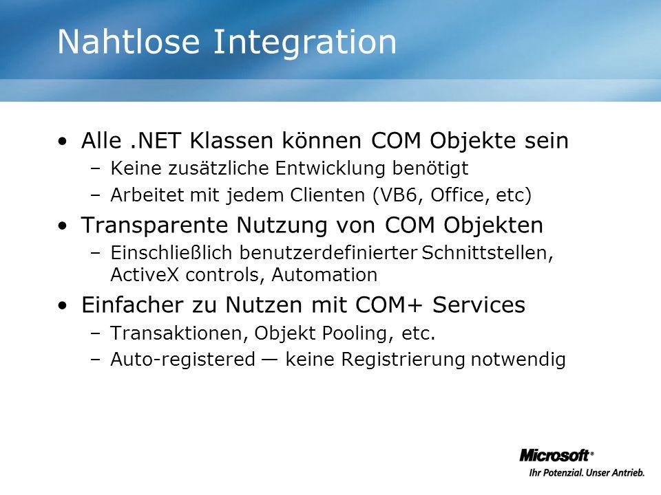 Nahtlose Integration Alle .NET Klassen können COM Objekte sein