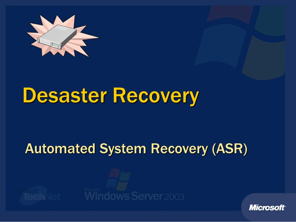 Automated System Recovery (ASR)