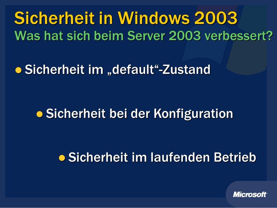 Sicherheit in Windows 2003 Was hat sich beim Server 2003 verbessert