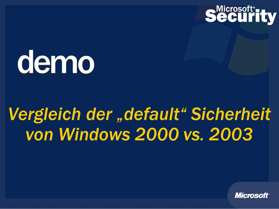 """Vergleich der """"default Sicherheit von Windows 2000 vs. 2003"""