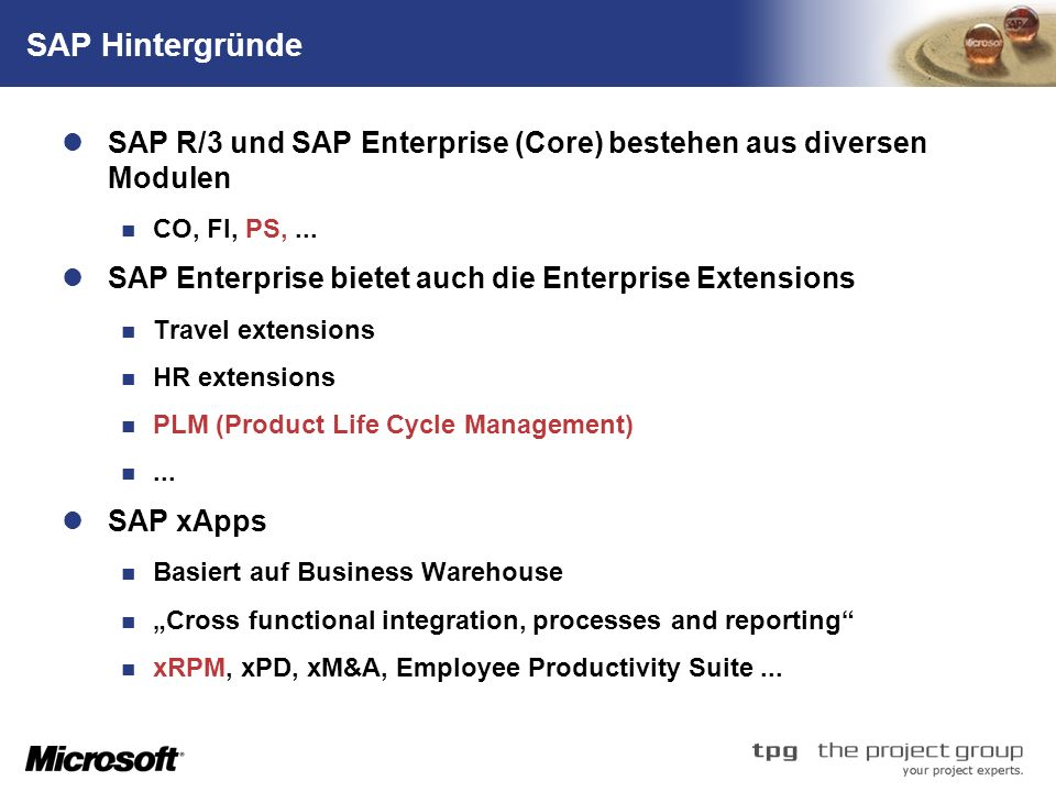SAP Hintergründe SAP R/3 und SAP Enterprise (Core) bestehen aus diversen Modulen. CO, FI, PS, ...