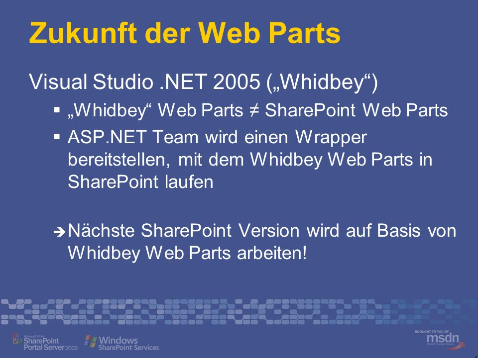 """Zukunft der Web Parts Visual Studio .NET 2005 (""""Whidbey )"""