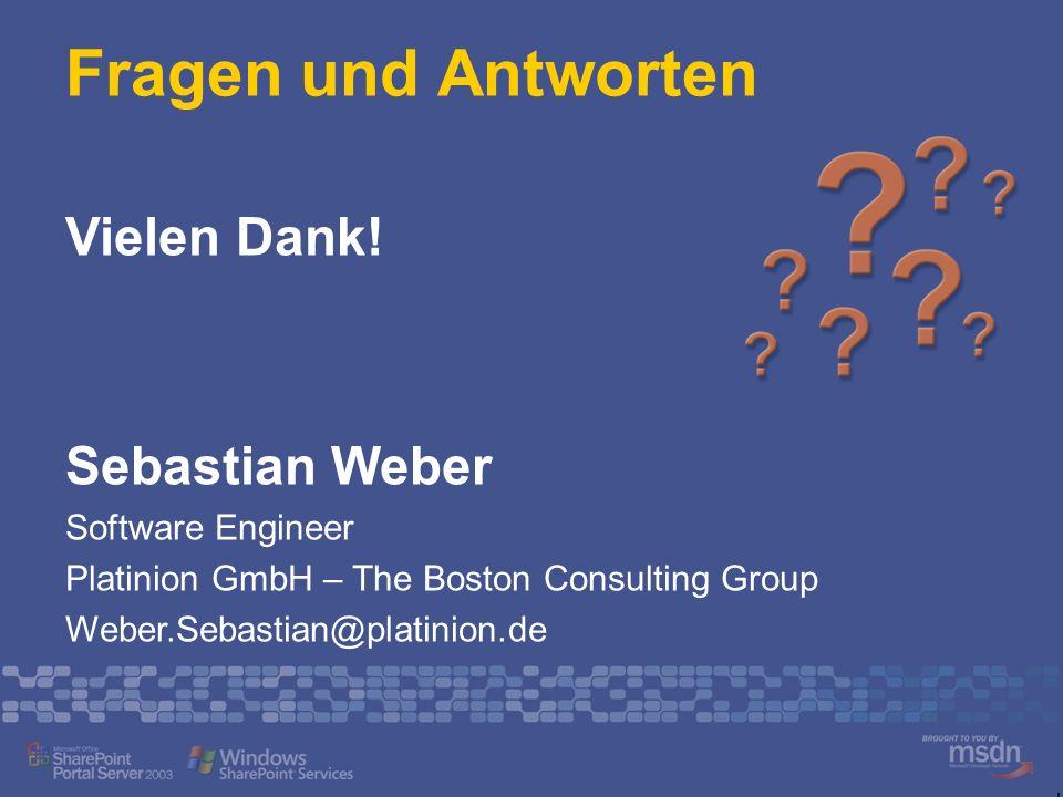 Fragen und Antworten Vielen Dank! Sebastian Weber Software Engineer