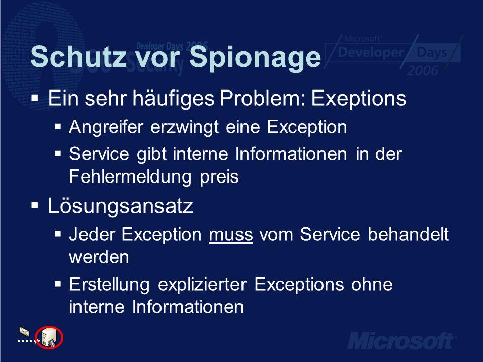 Schutz vor Spionage Ein sehr häufiges Problem: Exeptions Lösungsansatz