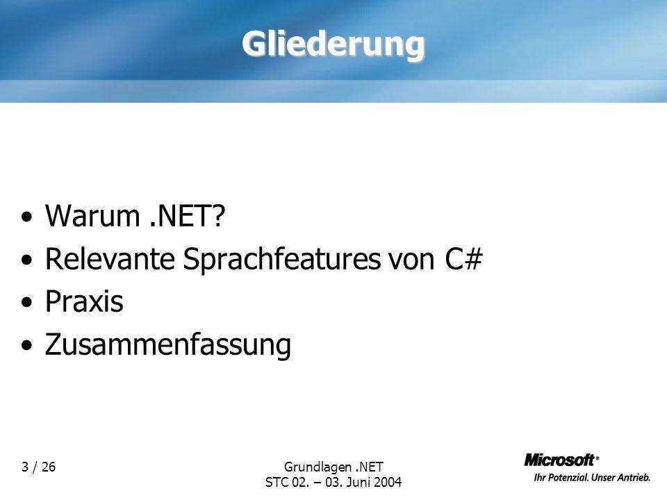 Gliederung Warum .NET Relevante Sprachfeatures von C# Praxis