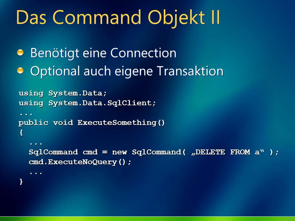 Das Command Objekt II Benötigt eine Connection