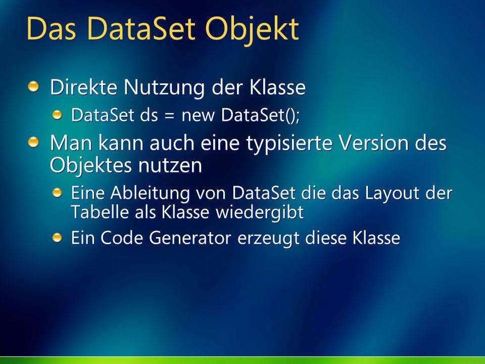Das DataSet Objekt Direkte Nutzung der Klasse