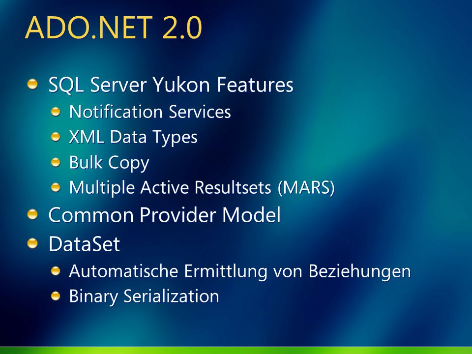 ADO.NET 2.0 SQL Server Yukon Features Common Provider Model DataSet