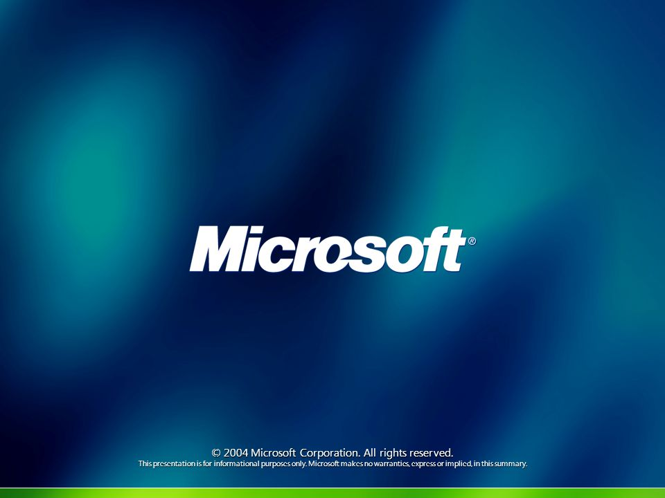 © 2004 Microsoft Corporation. All rights reserved.