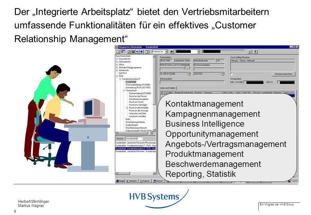 """Der """"Integrierte Arbeitsplatz bietet den Vertriebsmitarbeitern umfassende Funktionalitäten für ein effektives """"Customer Relationship Management"""