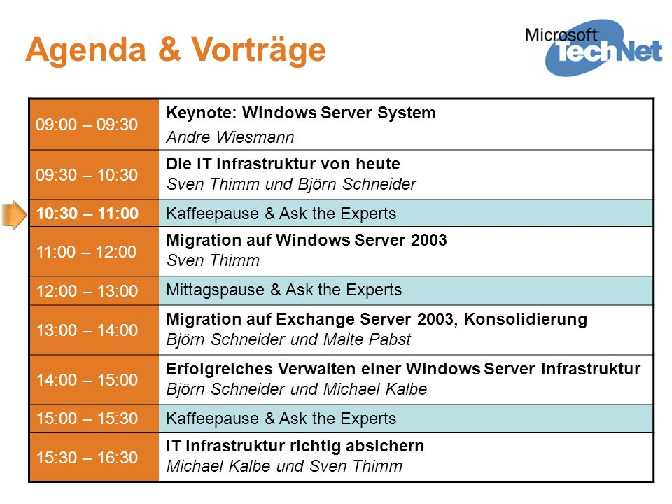 Agenda & Vorträge 09:00 – 09:30 Keynote: Windows Server System
