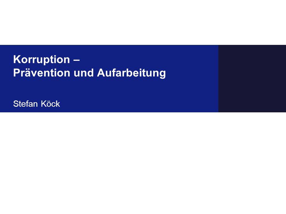 Korruption – Prävention und Aufarbeitung