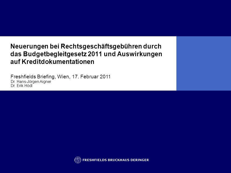 Neuerungen bei Rechtsgeschäftsgebühren durch das Budgetbegleitgesetz 2011 und Auswirkungen auf Kreditdokumentationen