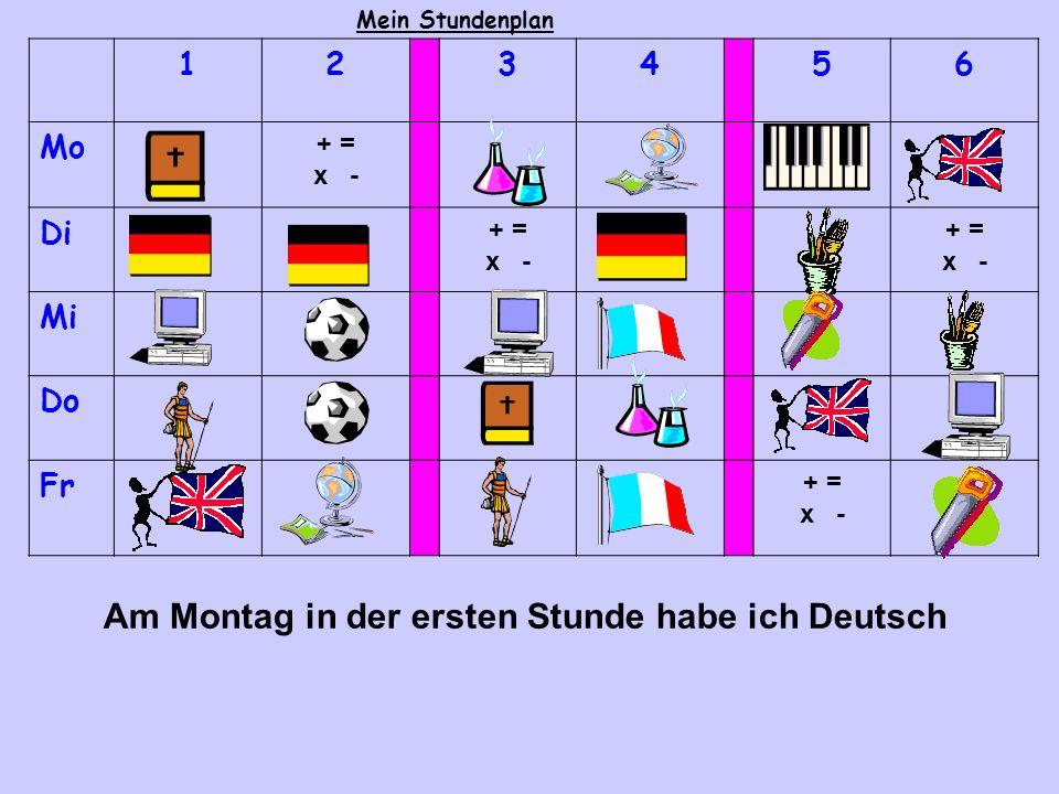 Am Montag in der ersten Stunde habe ich Deutsch