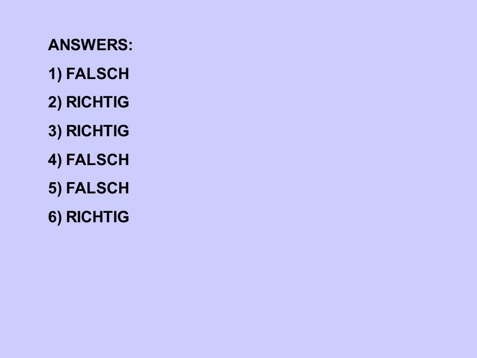 ANSWERS: FALSCH RICHTIG