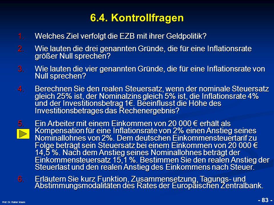 6.4. Kontrollfragen Welches Ziel verfolgt die EZB mit ihrer Geldpolitik