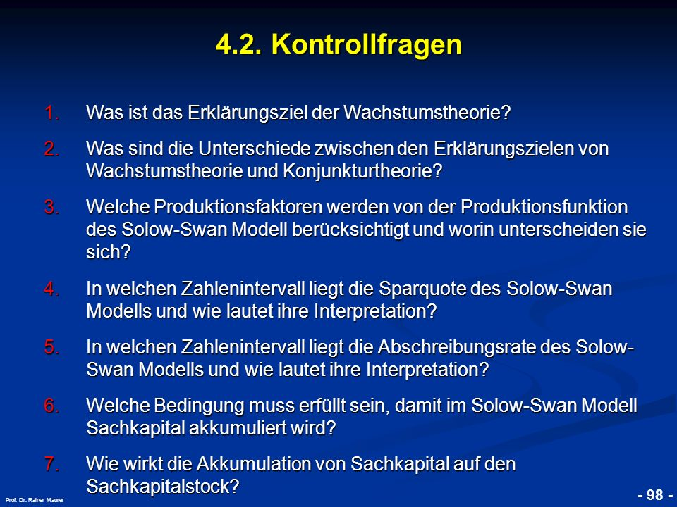 4.2. Kontrollfragen Was ist das Erklärungsziel der Wachstumstheorie