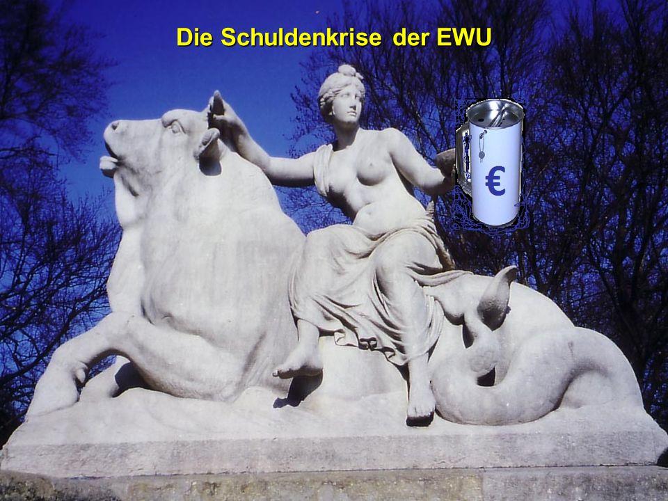 Die Schuldenkrise der EWU