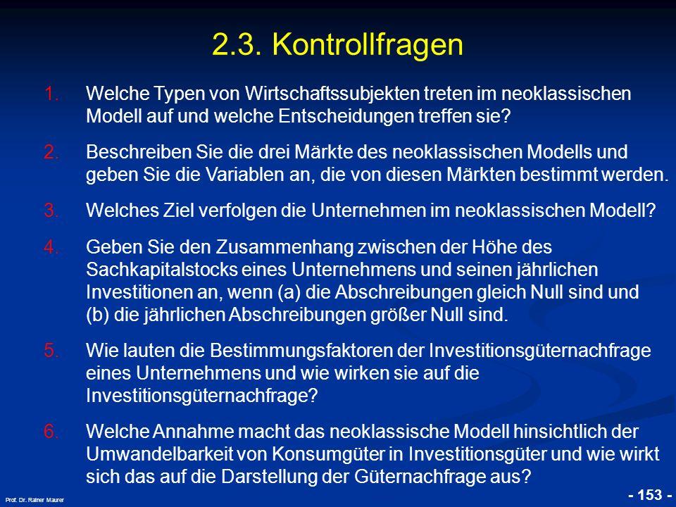 2.3. Kontrollfragen Welche Typen von Wirtschaftssubjekten treten im neoklassischen Modell auf und welche Entscheidungen treffen sie
