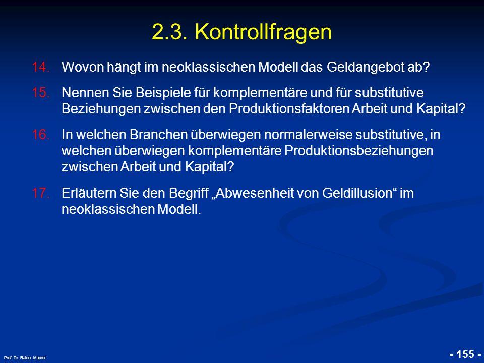 2.3. Kontrollfragen Wovon hängt im neoklassischen Modell das Geldangebot ab