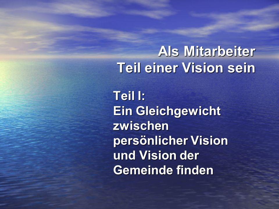 Als Mitarbeiter Teil einer Vision sein