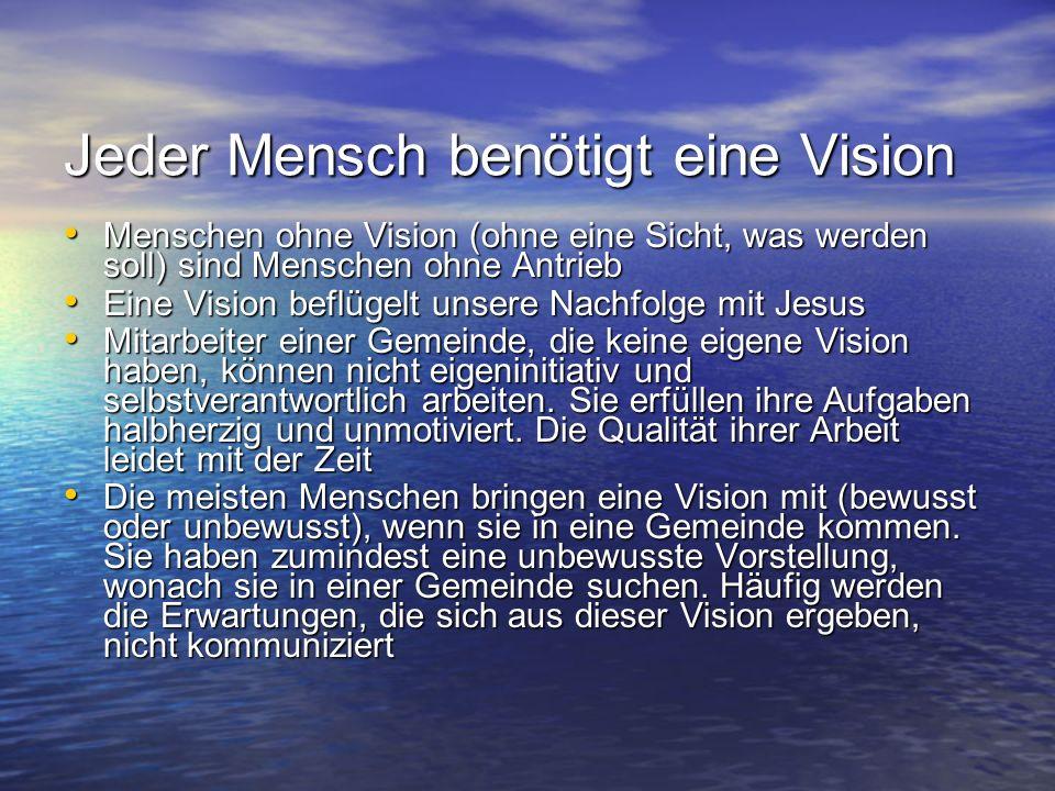 Jeder Mensch benötigt eine Vision