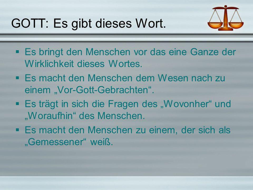 GOTT: Es gibt dieses Wort.