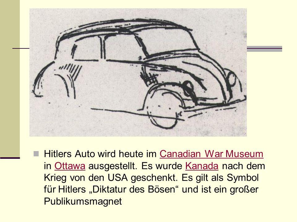Hitlers Auto wird heute im Canadian War Museum in Ottawa ausgestellt