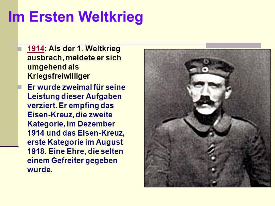 Im Ersten Weltkrieg 1914: Als der 1. Weltkrieg ausbrach, meldete er sich umgehend als Kriegsfreiwilliger.