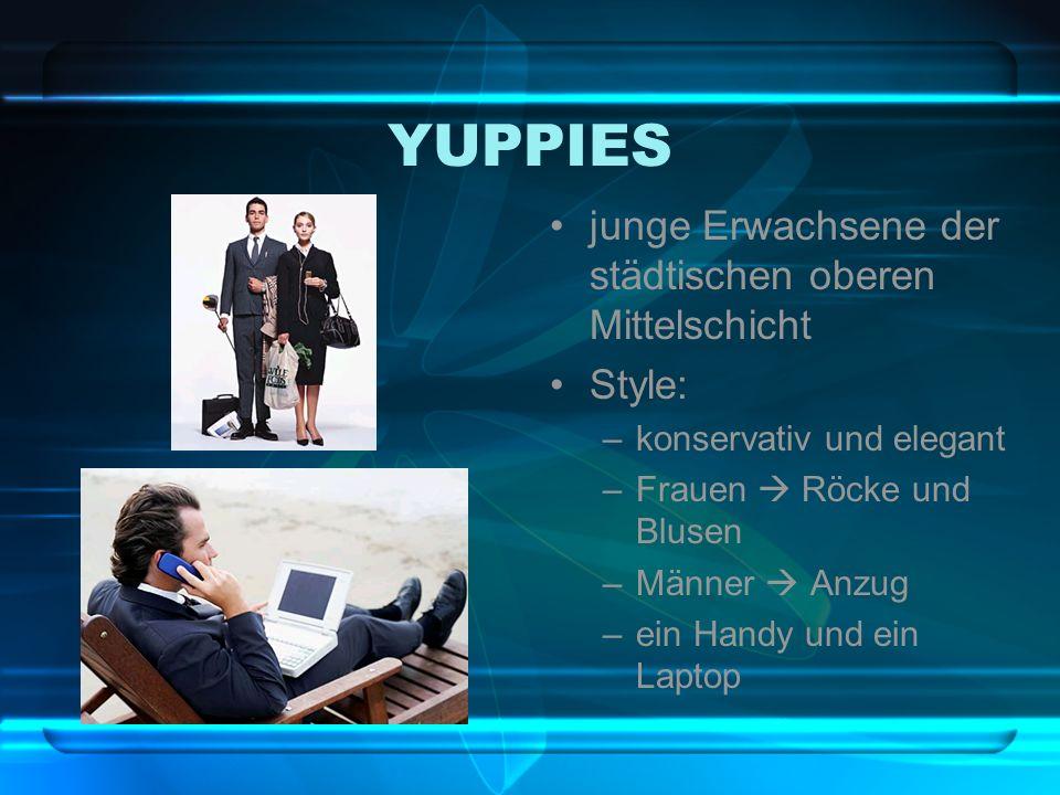 YUPPIES junge Erwachsene der städtischen oberen Mittelschicht Style: