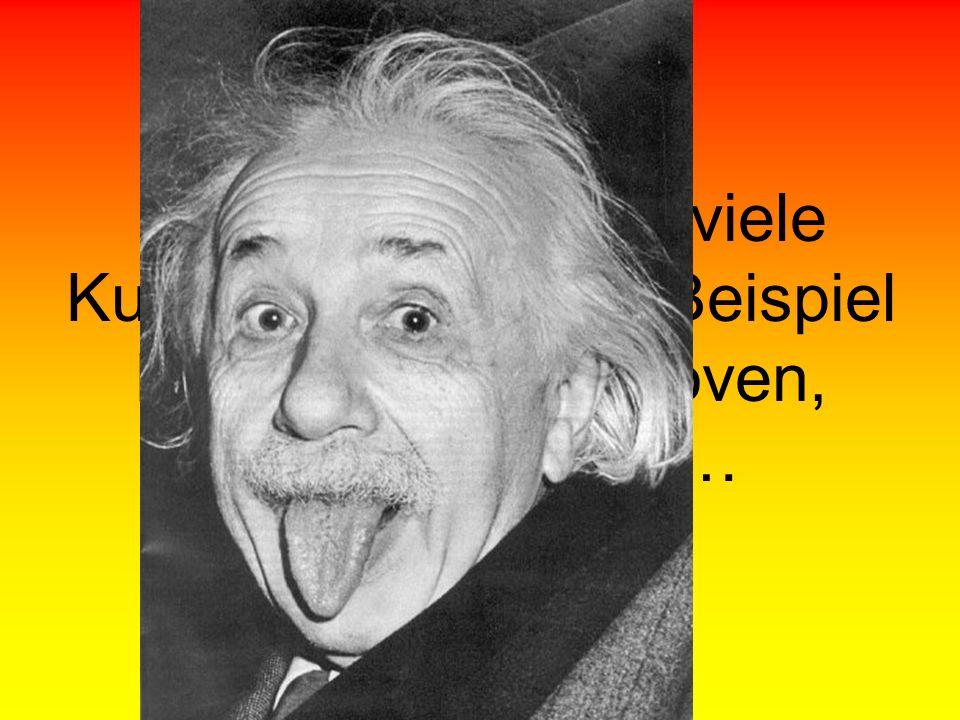 Kulturell Deutschland hatte viele Kulturelle Leute, für Beispiel Ludwig van Beethoven, Albert Einstein,…