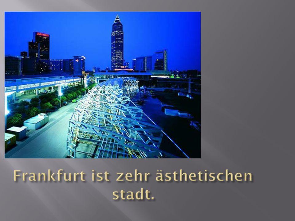 Frankfurt ist zehr ästhetischen stadt.