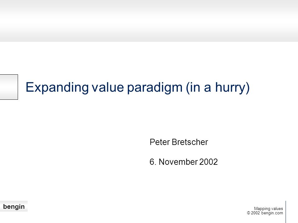 Expanding value paradigm (in a hurry)