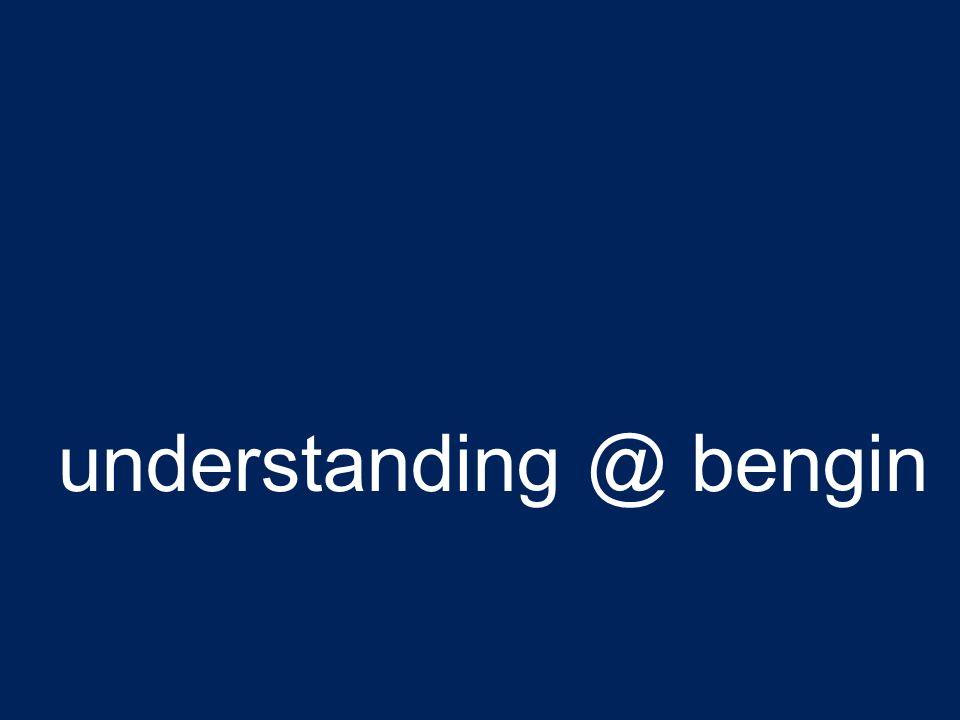understanding @ bengin