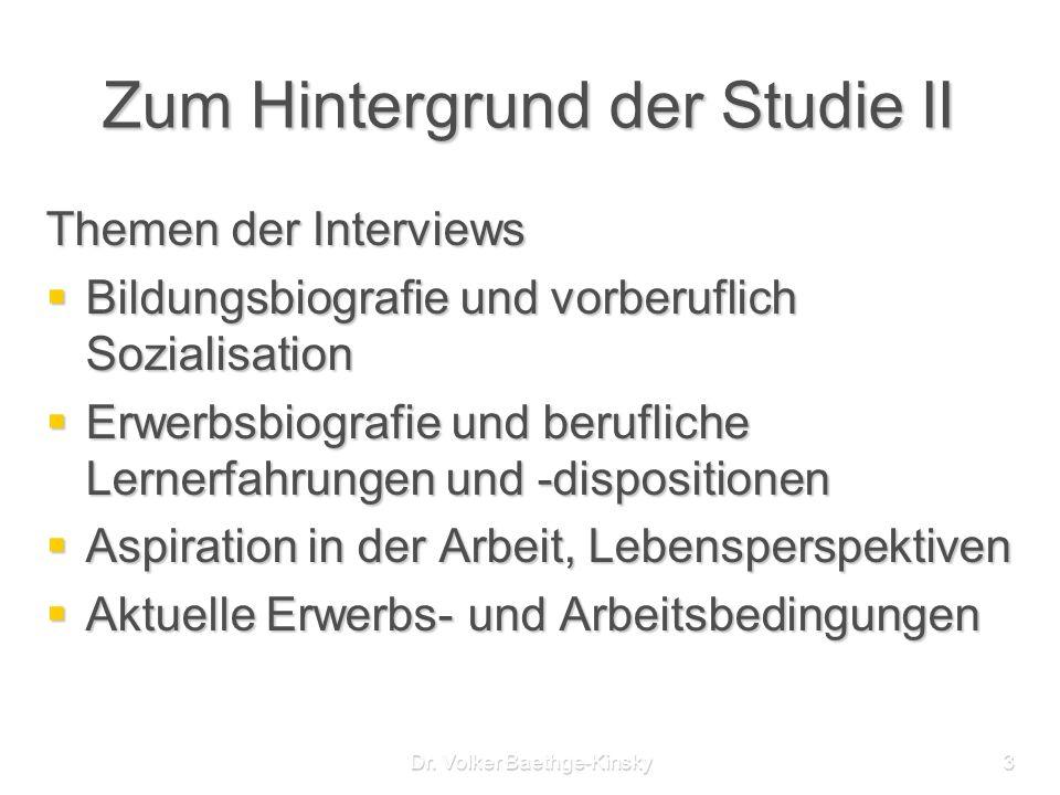 Zum Hintergrund der Studie II