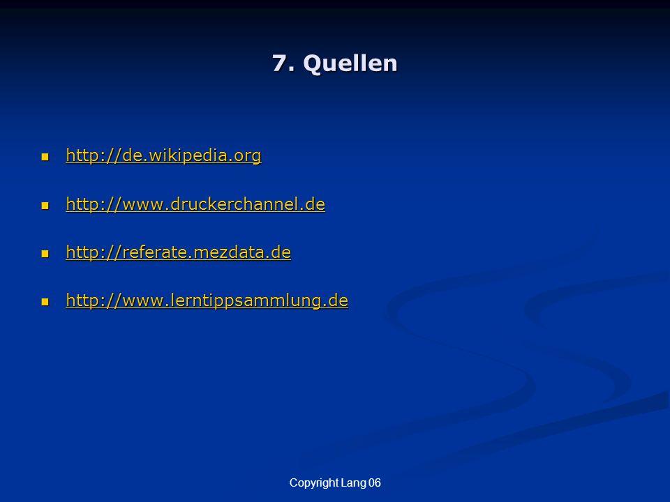 7. Quellen http://de.wikipedia.org http://www.druckerchannel.de