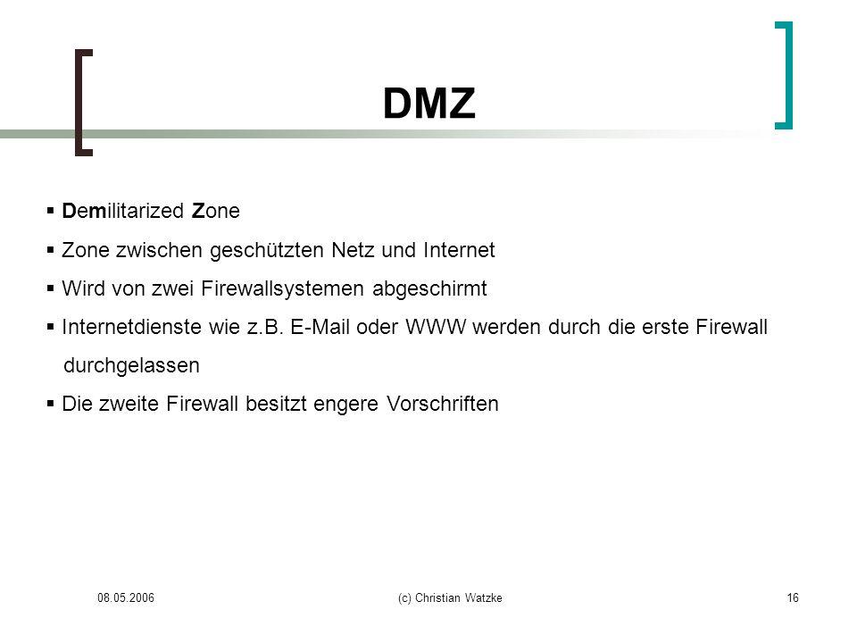 DMZ Demilitarized Zone Zone zwischen geschützten Netz und Internet