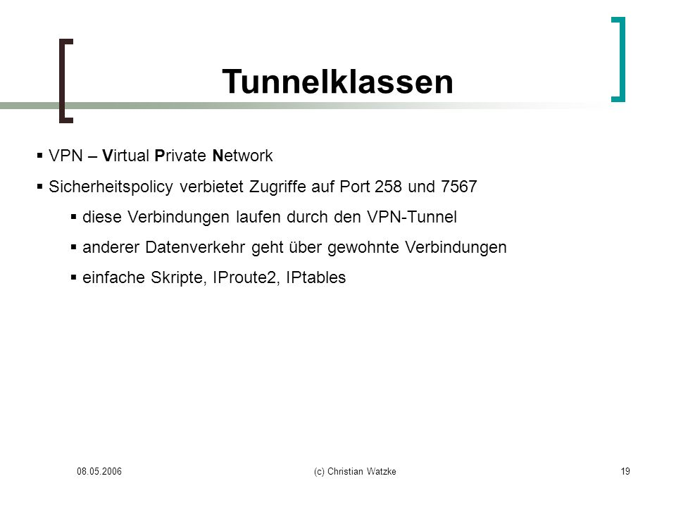 Tunnelklassen VPN – Virtual Private Network