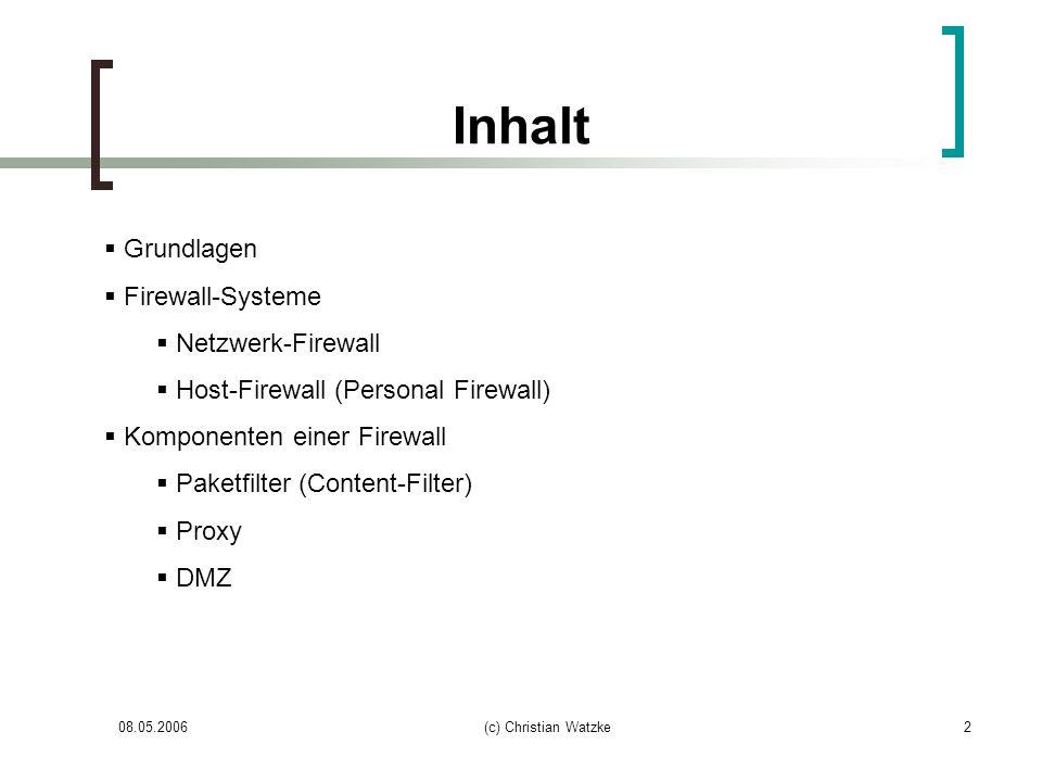 Inhalt Grundlagen Firewall-Systeme Netzwerk-Firewall