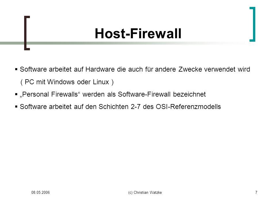 Host-FirewallSoftware arbeitet auf Hardware die auch für andere Zwecke verwendet wird. ( PC mit Windows oder Linux )