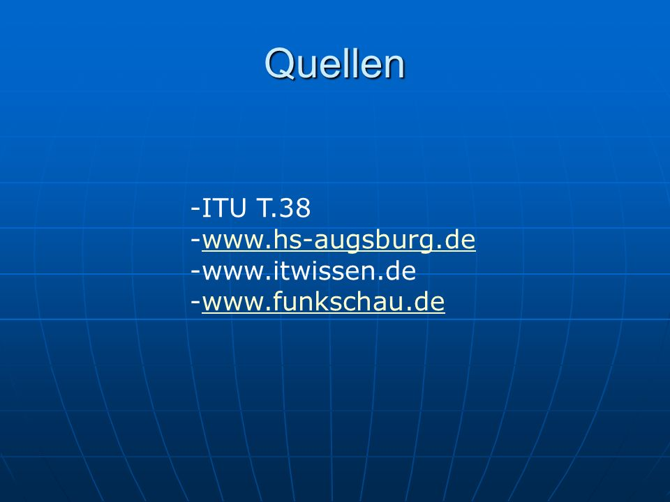 Quellen ITU T.38 www.hs-augsburg.de www.itwissen.de www.funkschau.de